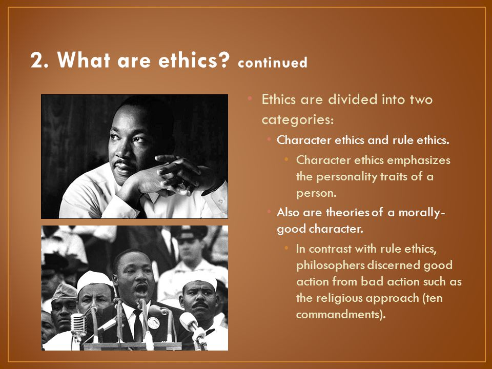 2. What are ethics continued
