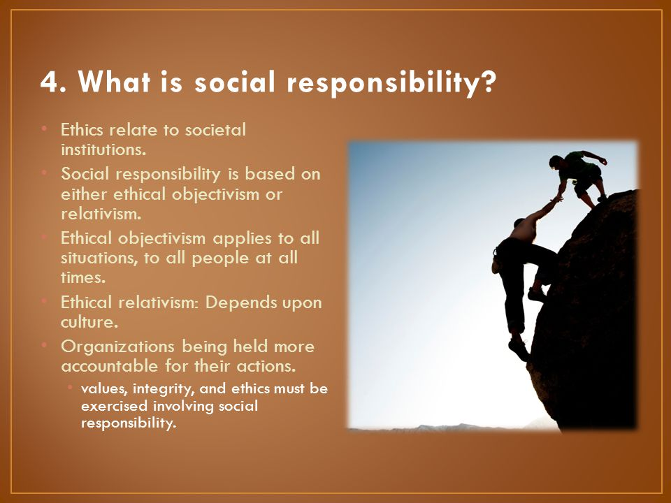 4. What is social responsibility