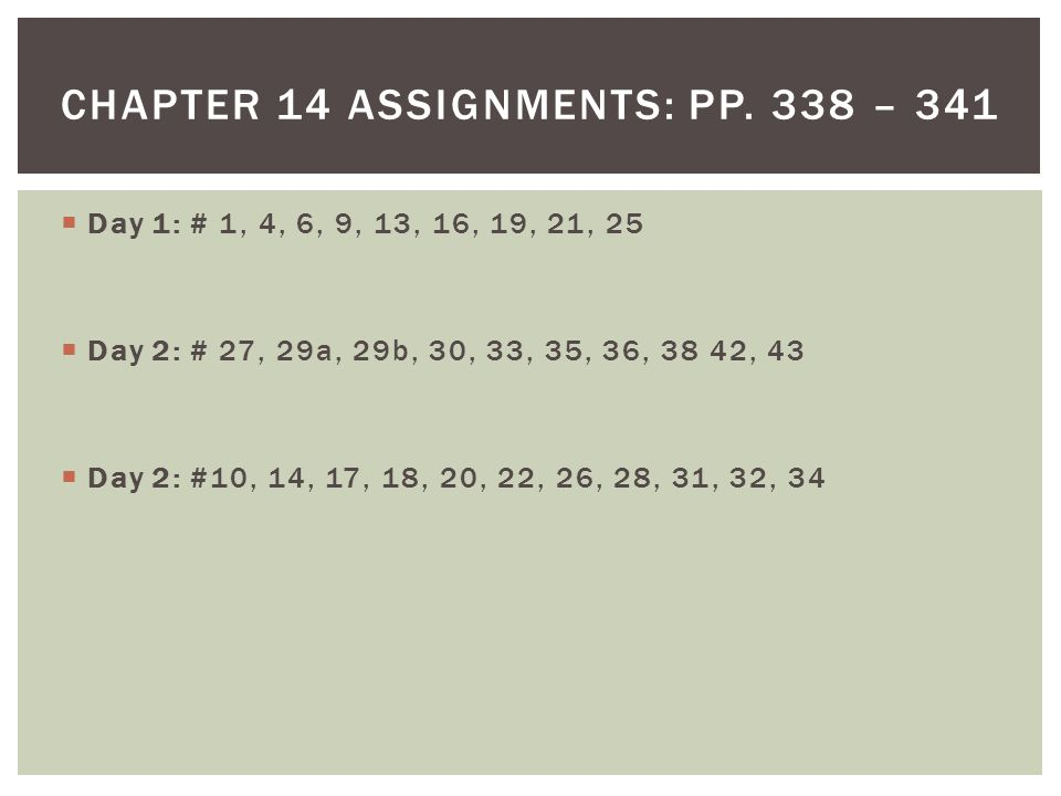 Chapter 14 Assignments: pp. 338 – 341