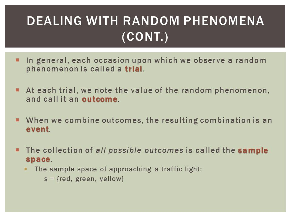 Dealing with Random Phenomena (cont.)