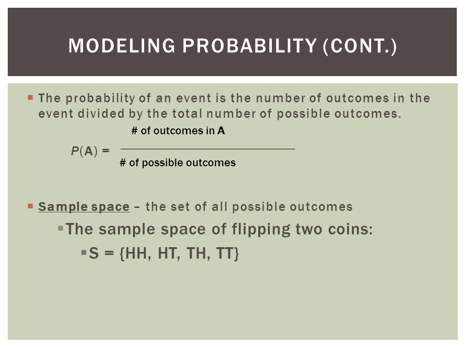 Modeling Probability (cont.)