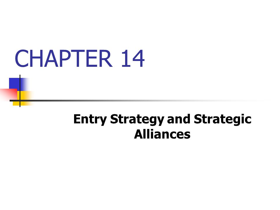Entry Strategy and Strategic Alliances
