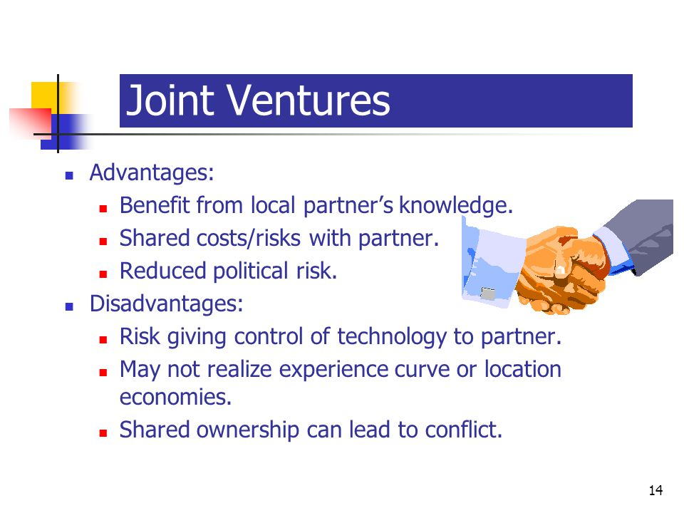 Joint Ventures Advantages: Benefit from local partner's knowledge.