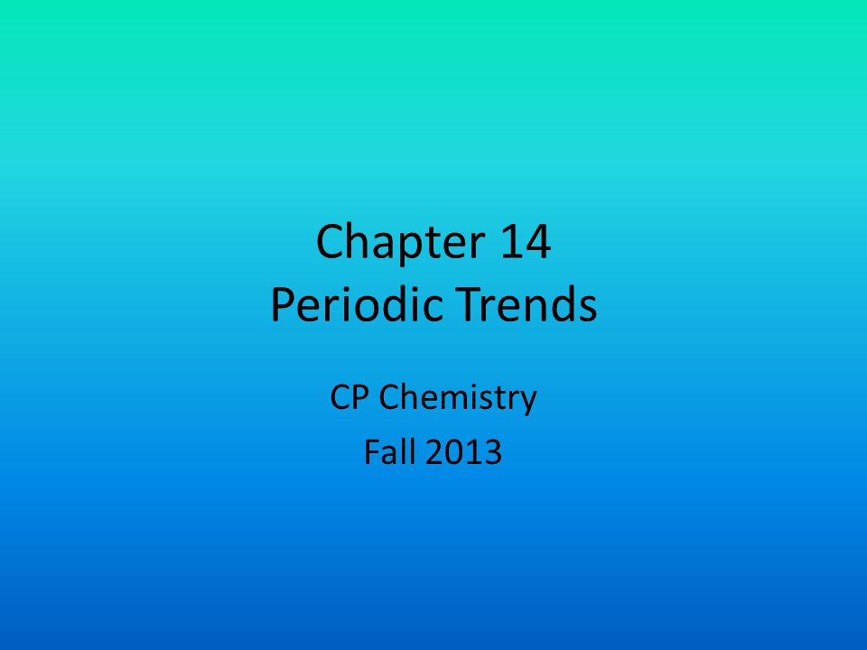 Chapter 14 Periodic Trends