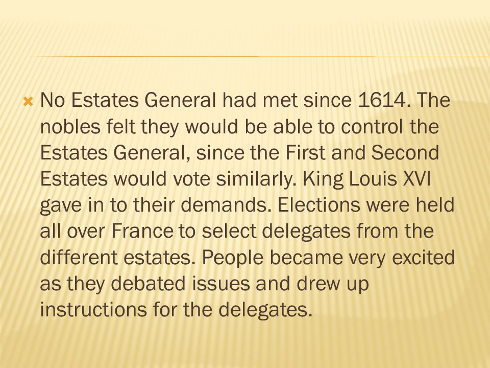 No Estates General had met since 1614