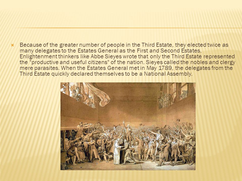 Because of the greater number of people in the Third Estate, they elected twice as many delegates to the Estates General as the First and Second Estates.