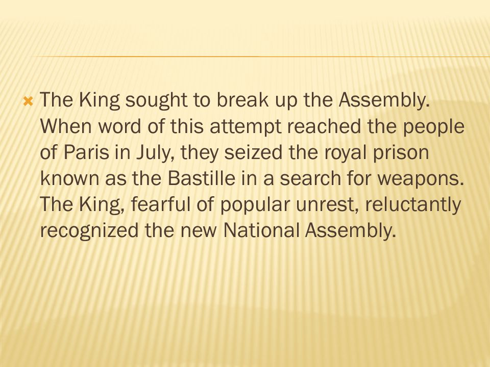 The King sought to break up the Assembly