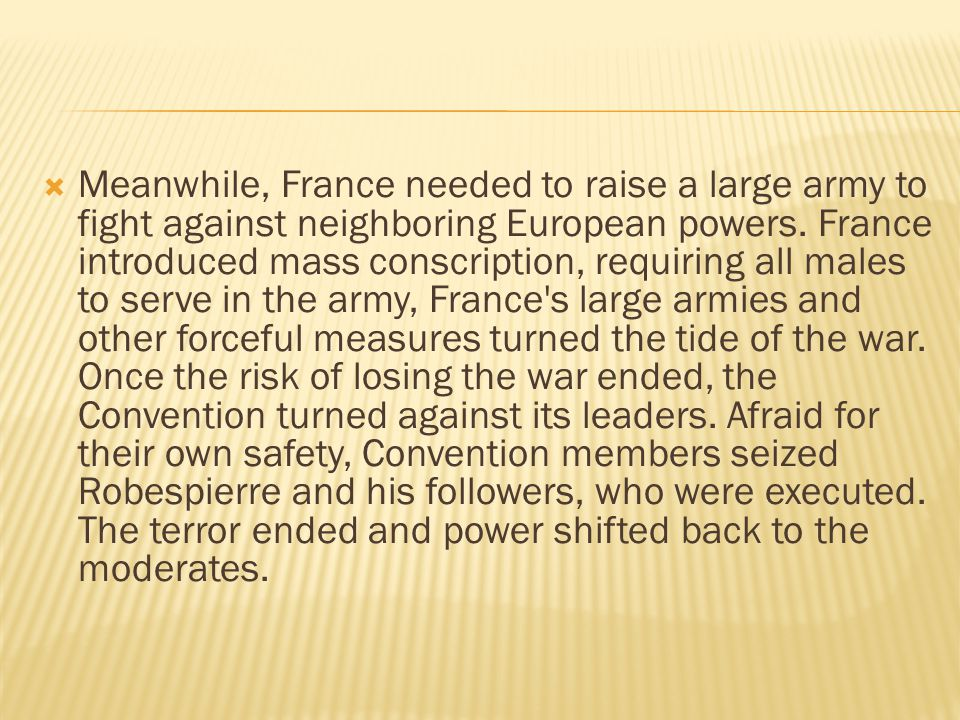 Meanwhile, France needed to raise a large army to fight against neighboring European powers.