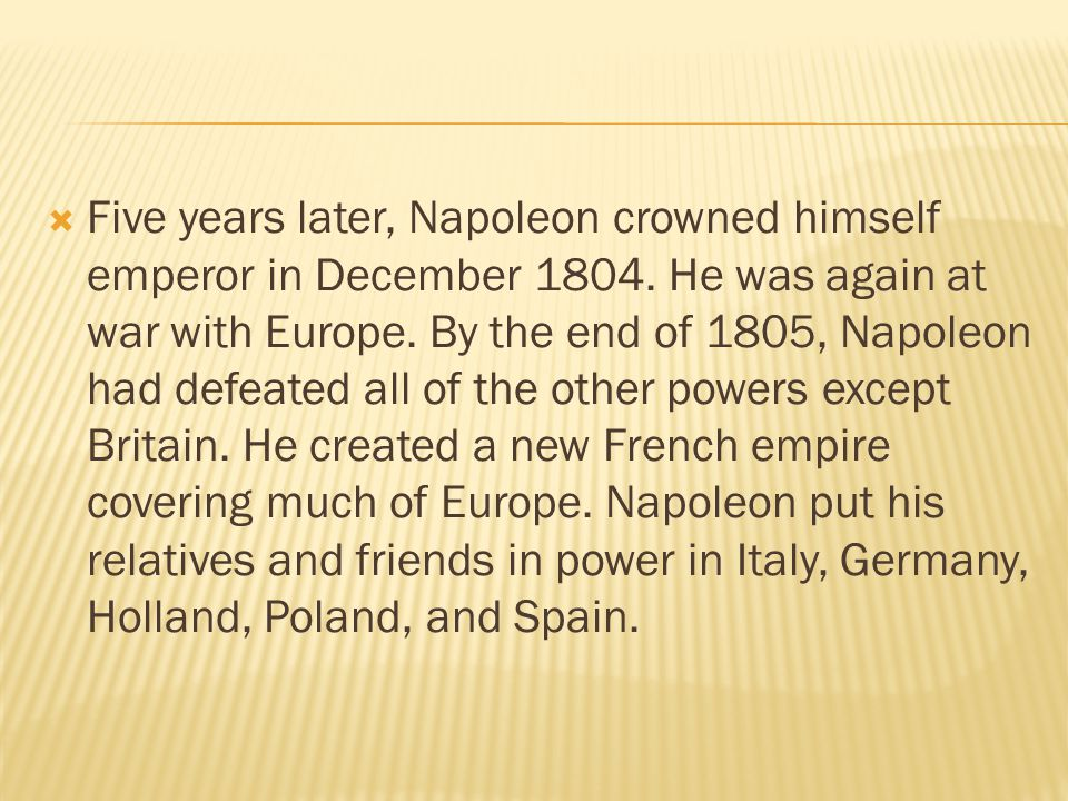 Five years later, Napoleon crowned himself emperor in December 1804