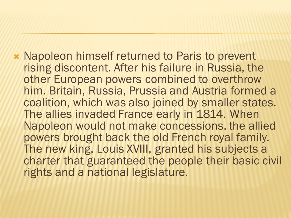 Napoleon himself returned to Paris to prevent rising discontent