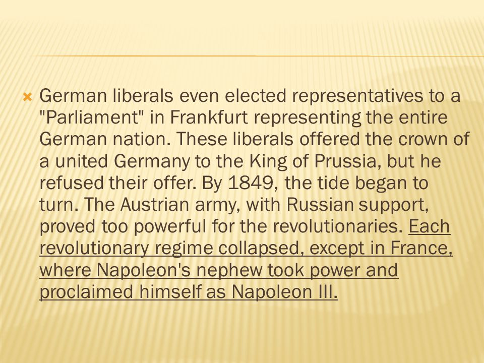 German liberals even elected representatives to a Parliament in Frankfurt representing the entire German nation.