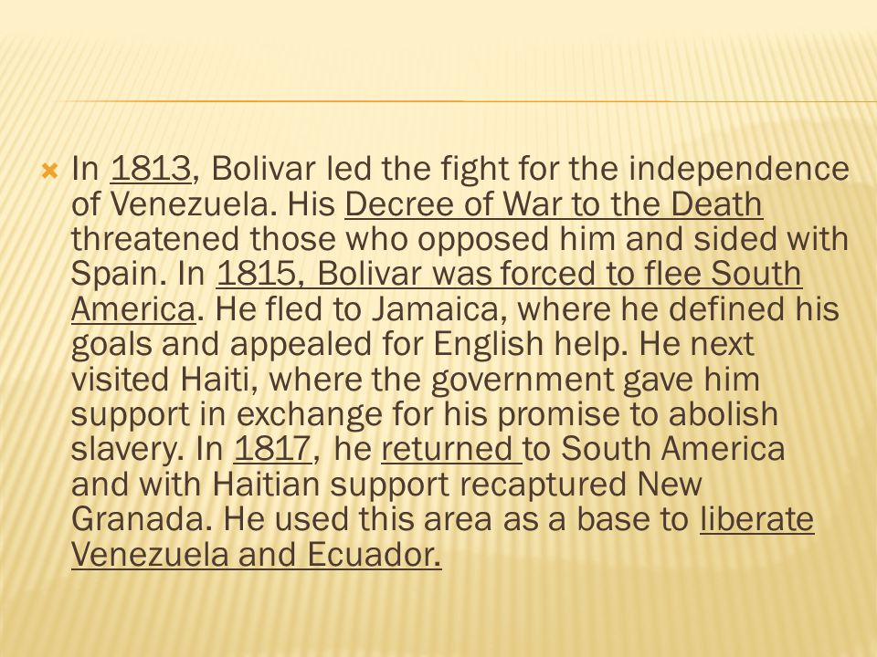 In 1813, Bolivar led the fight for the independence of Venezuela