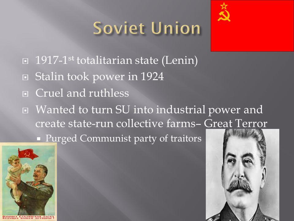 Soviet Union 1917-1st totalitarian state (Lenin)