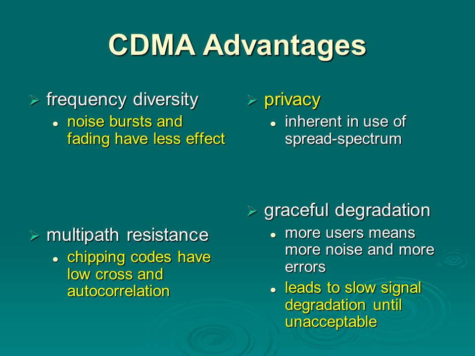 CDMA Advantages frequency diversity multipath resistance privacy