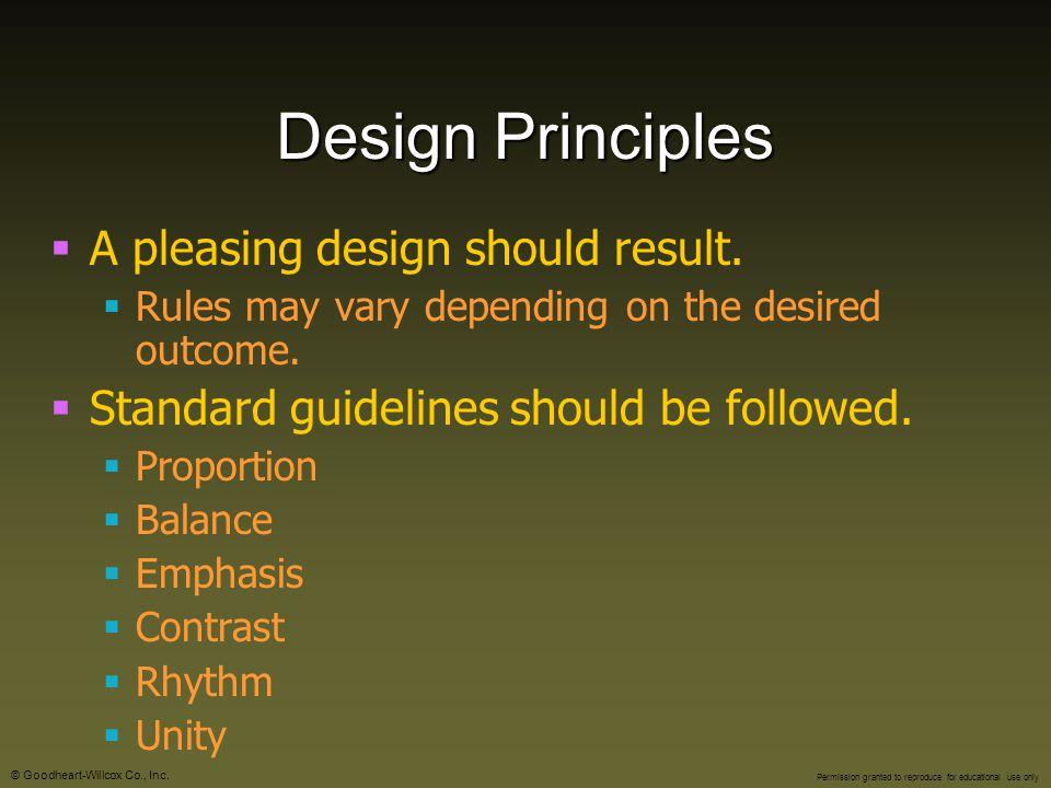 Design Principles A pleasing design should result.