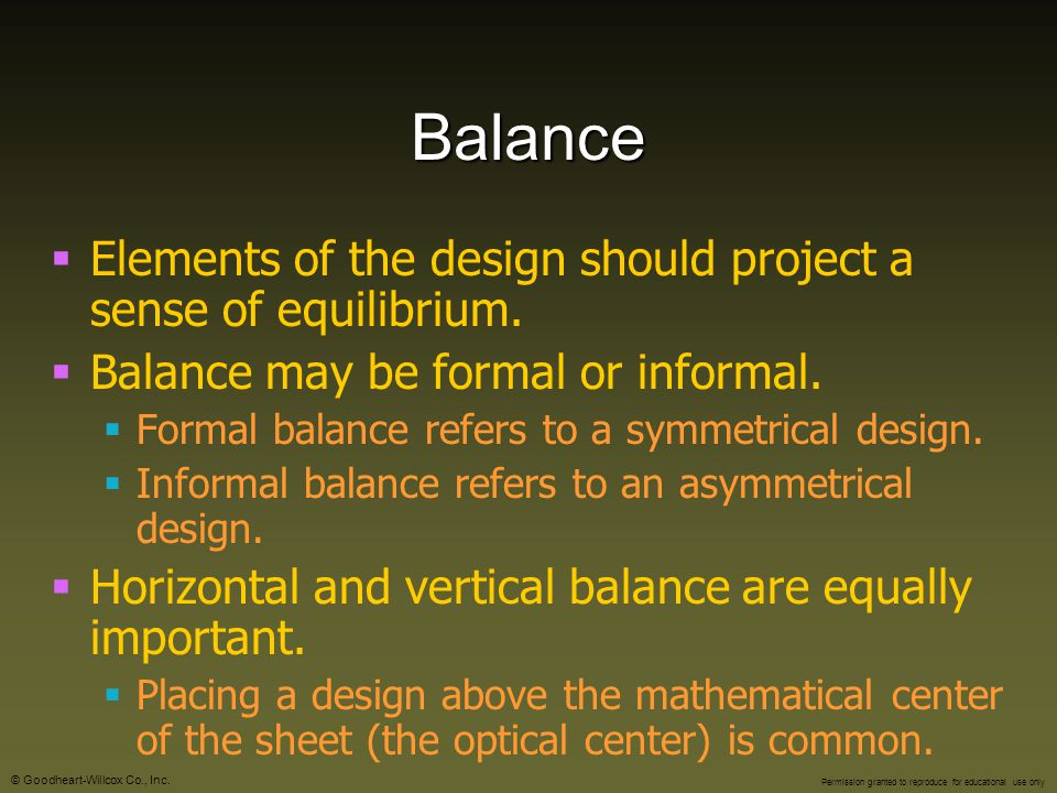 Balance Elements of the design should project a sense of equilibrium.