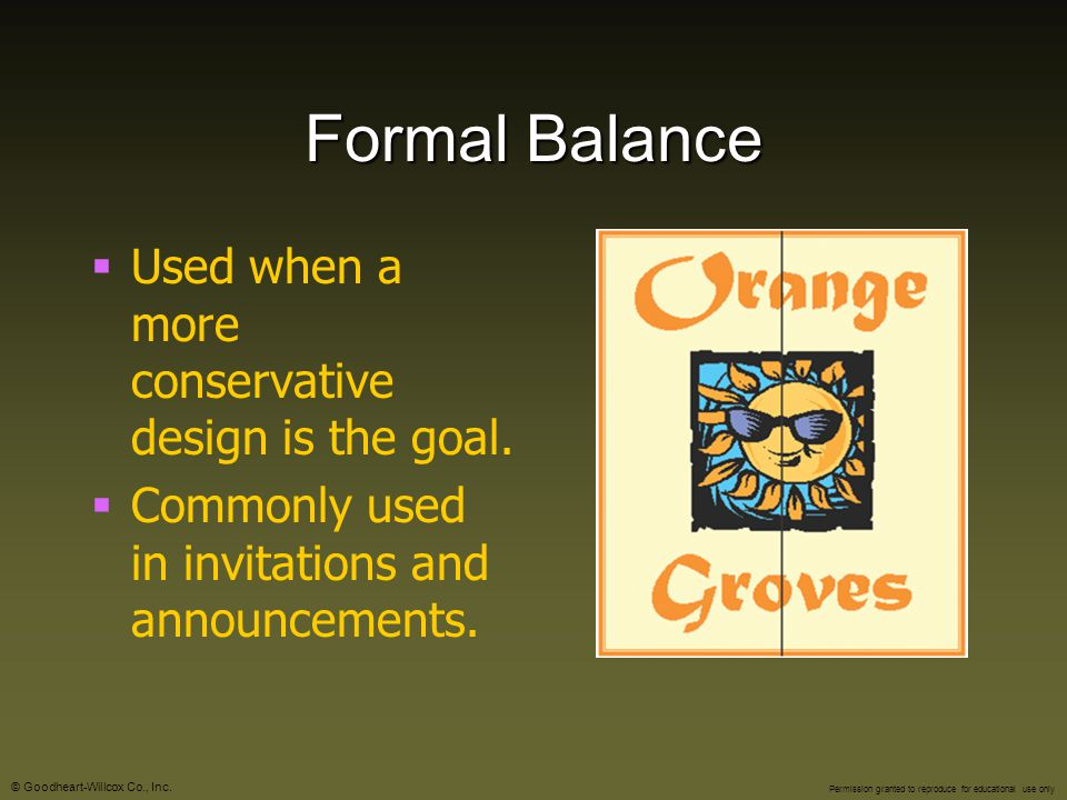 Formal Balance Used when a more conservative design is the goal.
