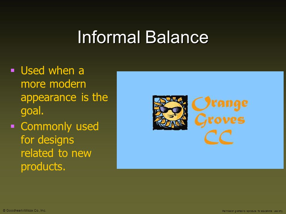 Informal Balance Used when a more modern appearance is the goal.