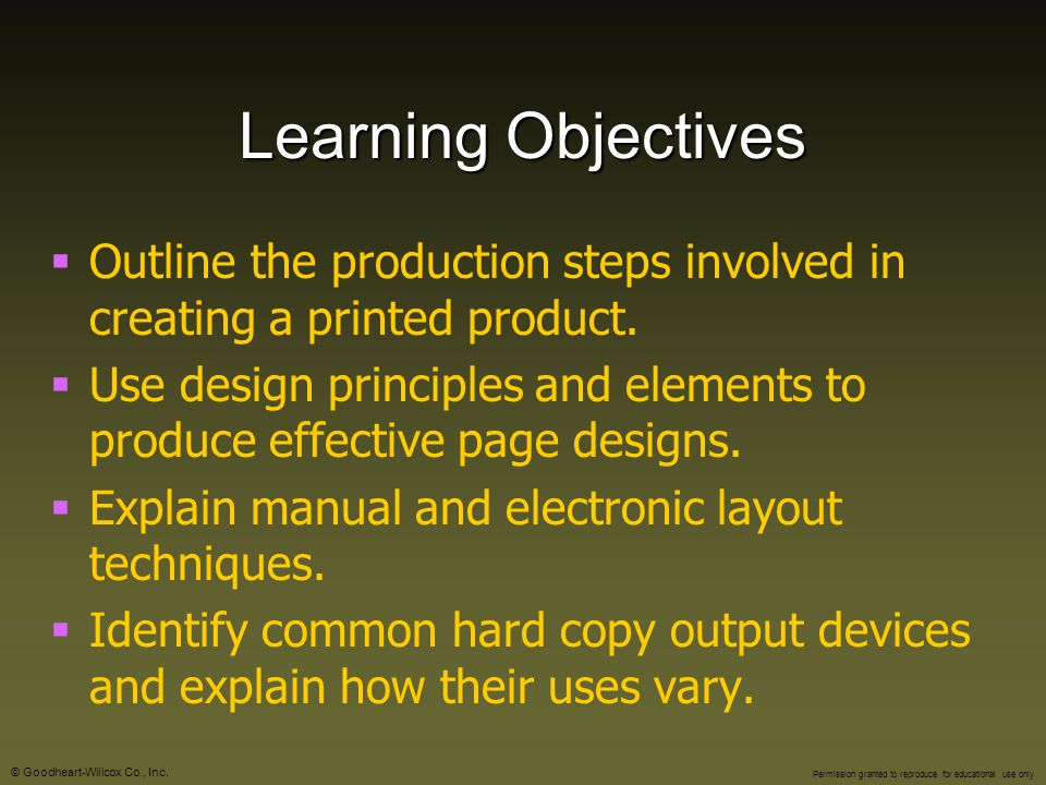 Learning Objectives Outline the production steps involved in creating a printed product.