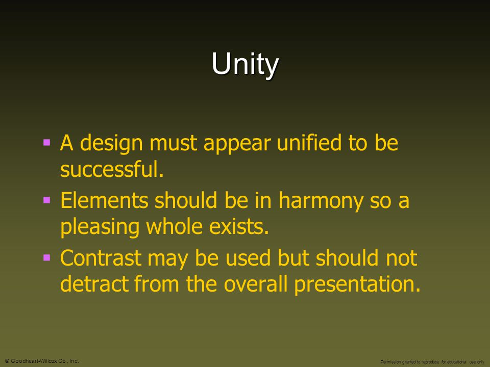 Unity A design must appear unified to be successful.