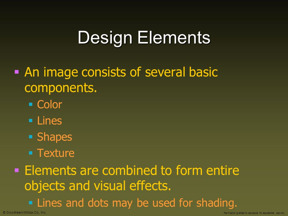 Design Elements An image consists of several basic components.