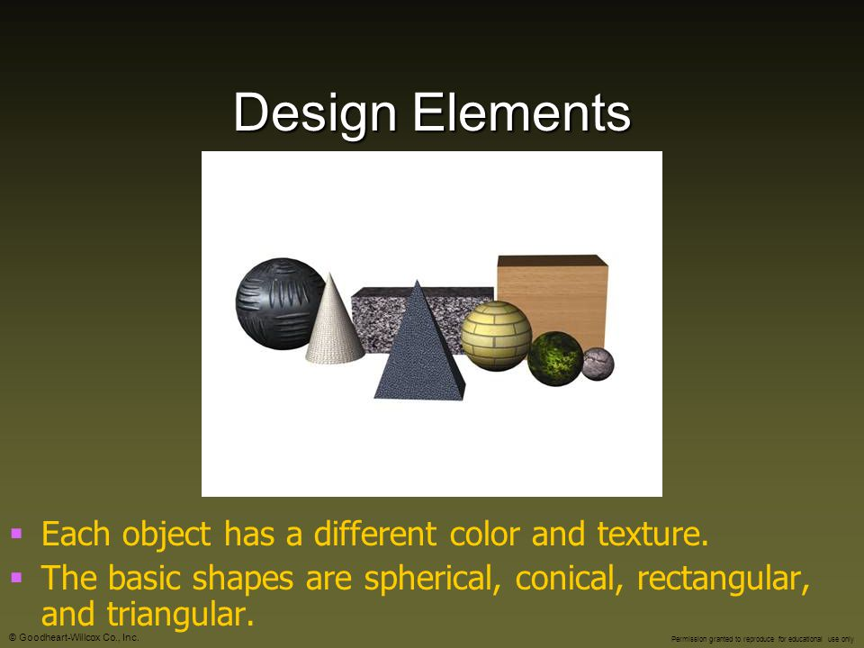 Design Elements Each object has a different color and texture.
