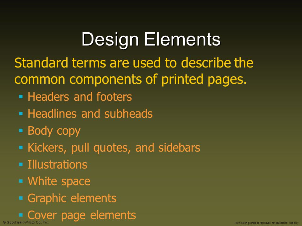 Design Elements Standard terms are used to describe the common components of printed pages. Headers and footers.