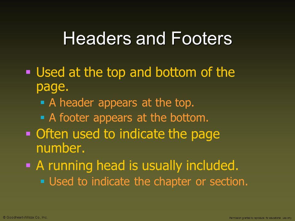 Headers and Footers Used at the top and bottom of the page.