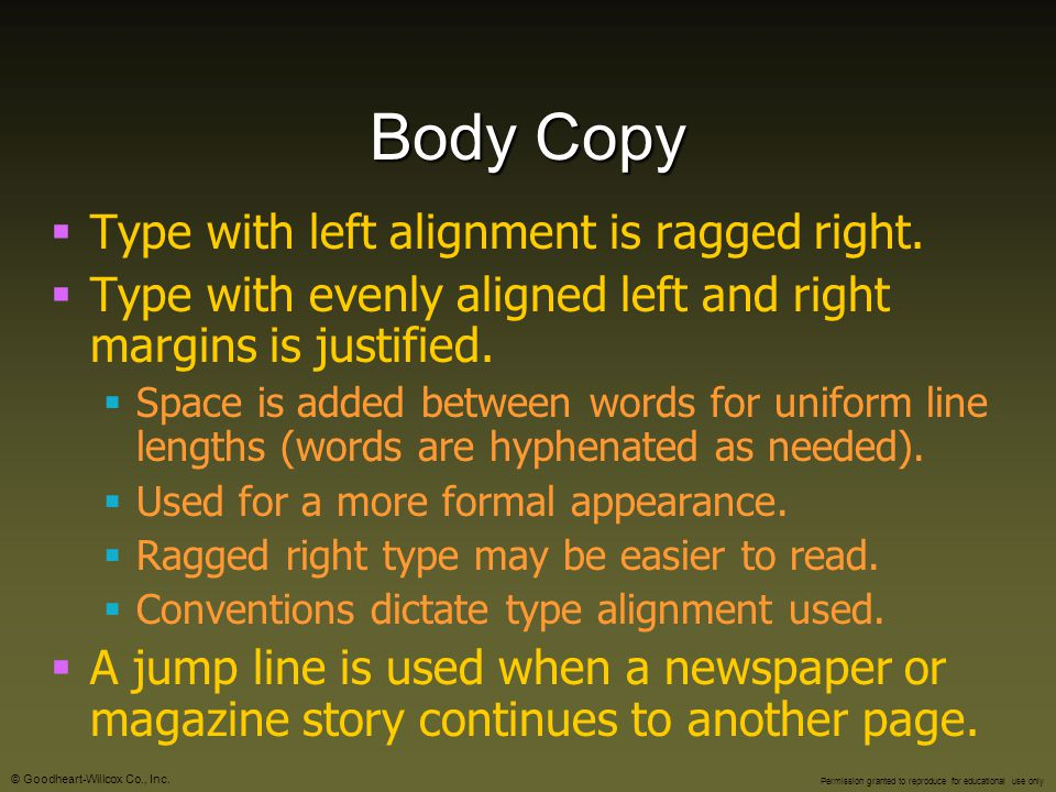 Body Copy Type with left alignment is ragged right.