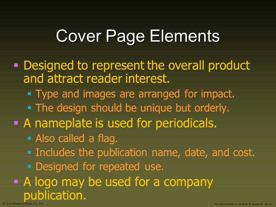 Cover Page Elements Designed to represent the overall product and attract reader interest. Type and images are arranged for impact.