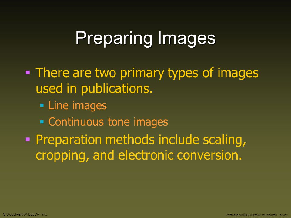 Preparing Images There are two primary types of images used in publications. Line images. Continuous tone images.