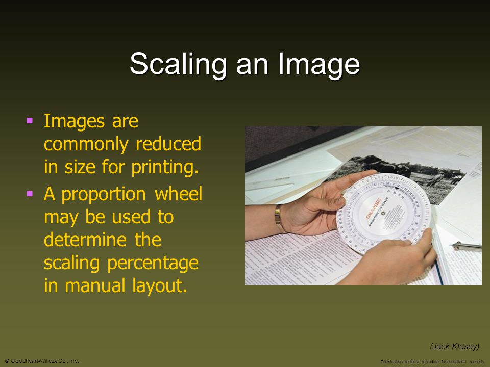 Scaling an Image Images are commonly reduced in size for printing.