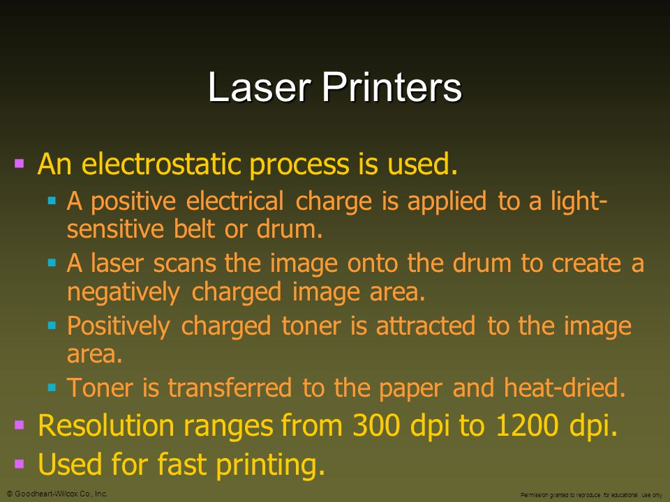 Laser Printers An electrostatic process is used.