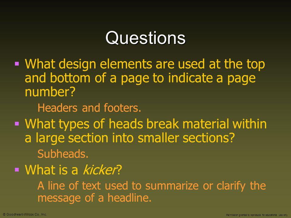 Questions What design elements are used at the top and bottom of a page to indicate a page number Headers and footers.