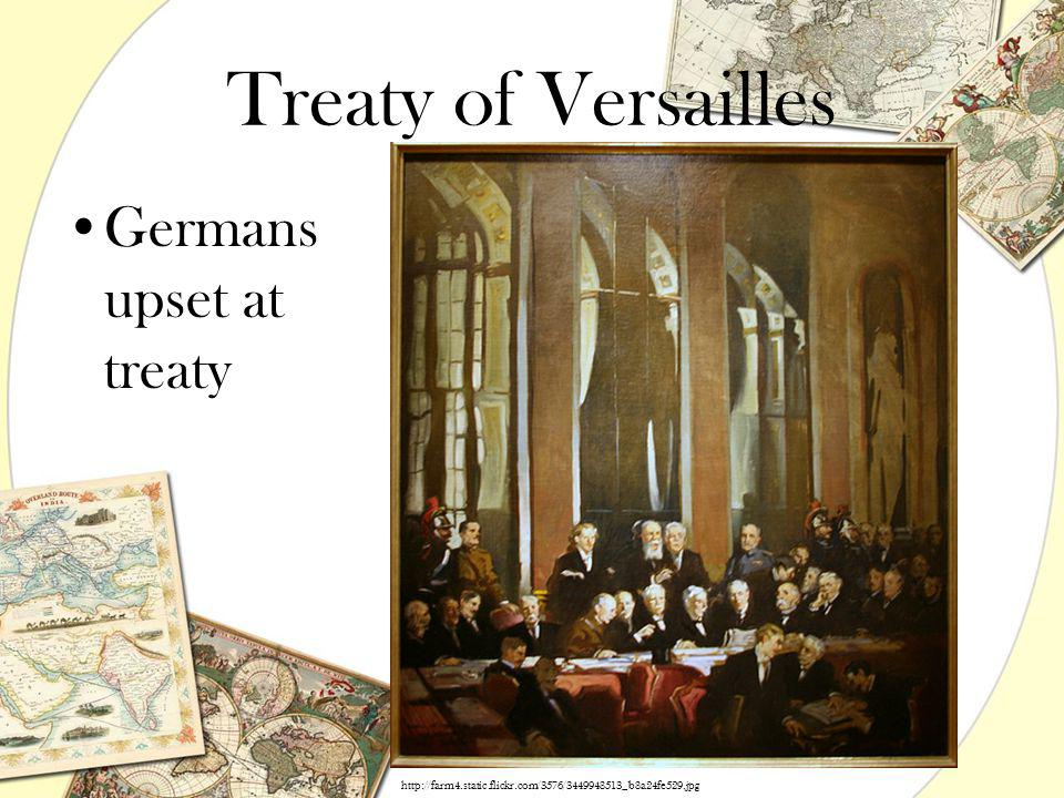Treaty of Versailles Germans upset at treaty