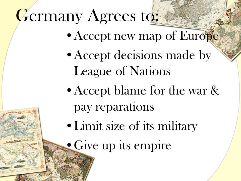 Germany Agrees to: Accept new map of Europe