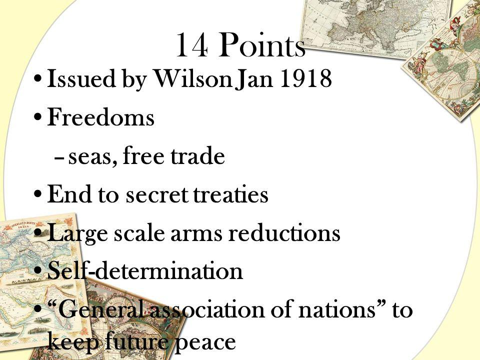 14 Points Issued by Wilson Jan 1918 Freedoms seas, free trade