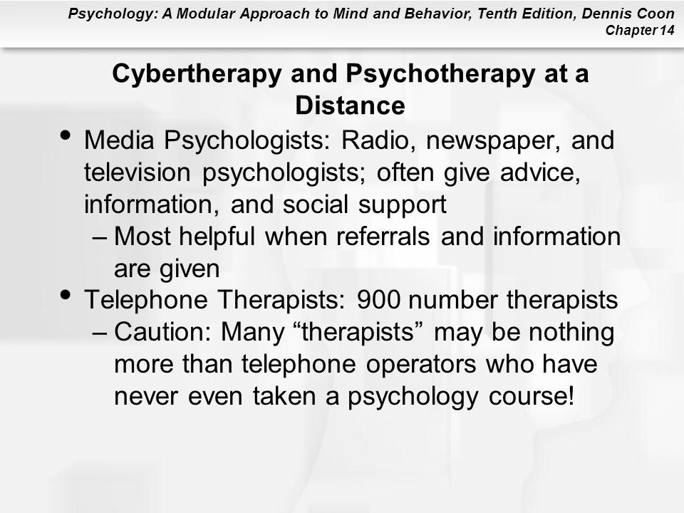 Cybertherapy and Psychotherapy at a Distance