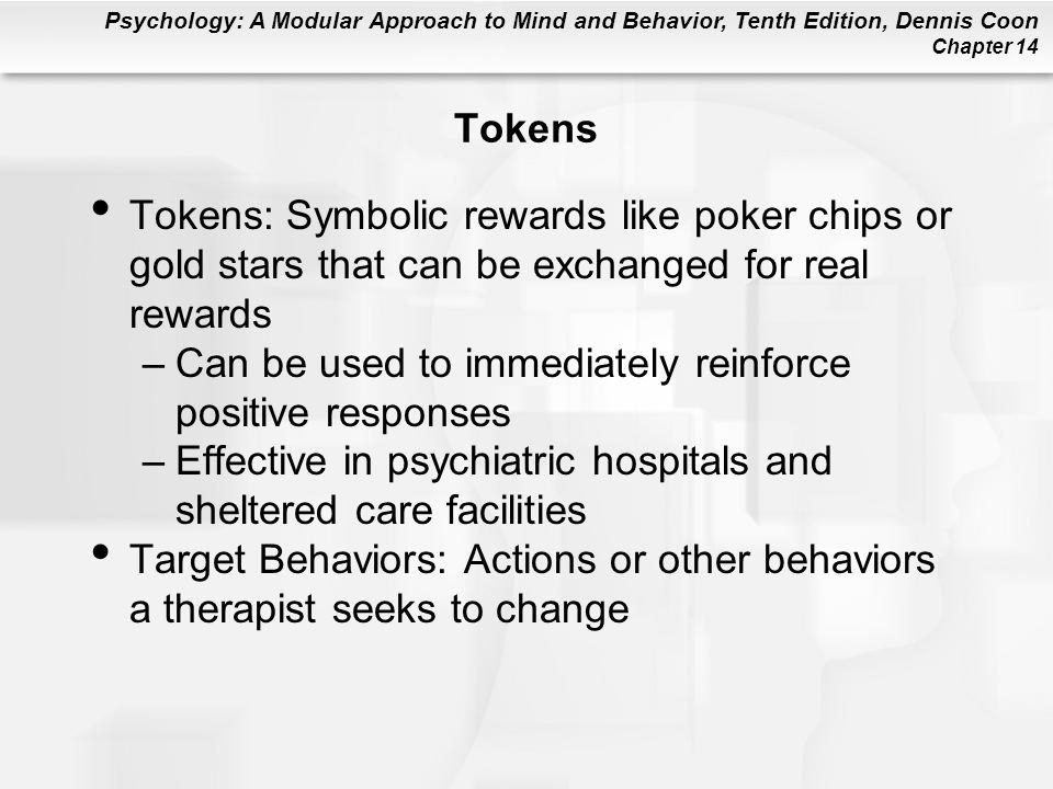 Tokens Tokens: Symbolic rewards like poker chips or gold stars that can be exchanged for real rewards.