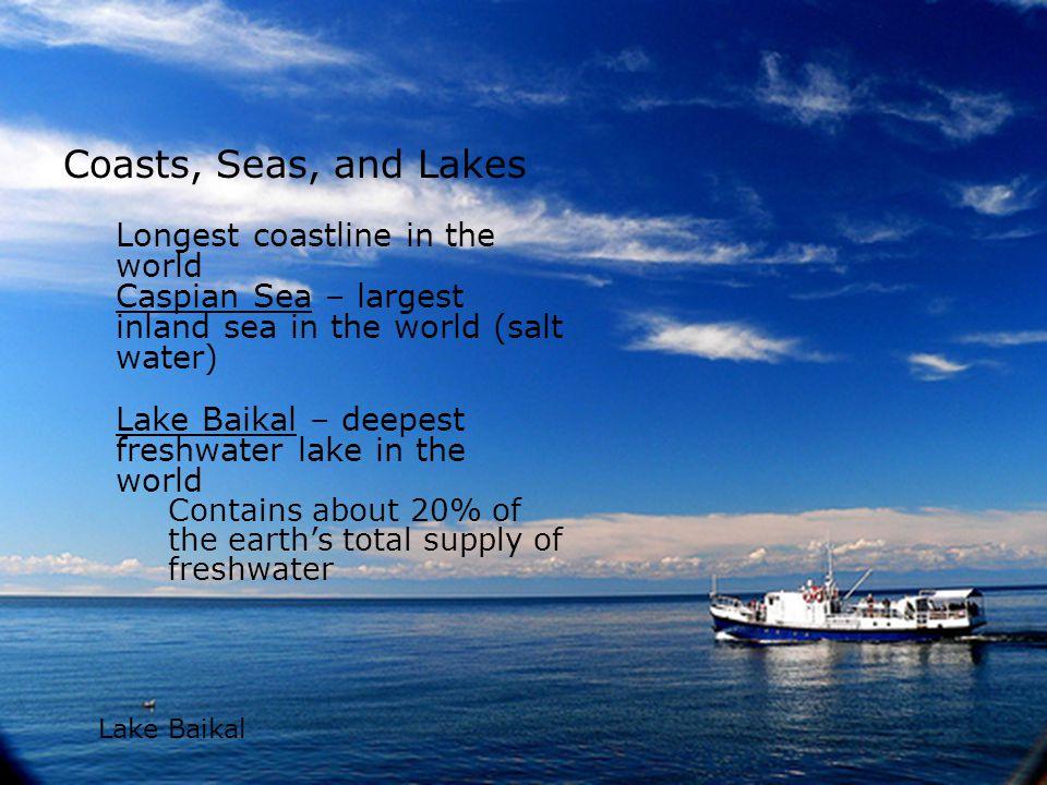 Coasts, Seas, and Lakes Longest coastline in the world
