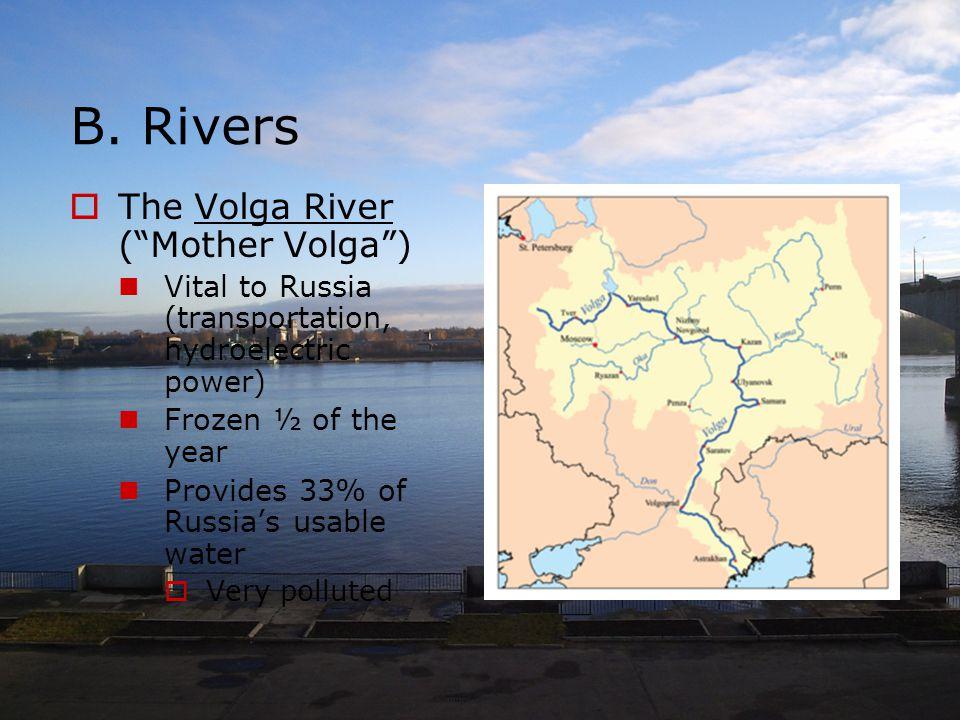 B. Rivers The Volga River ( Mother Volga )