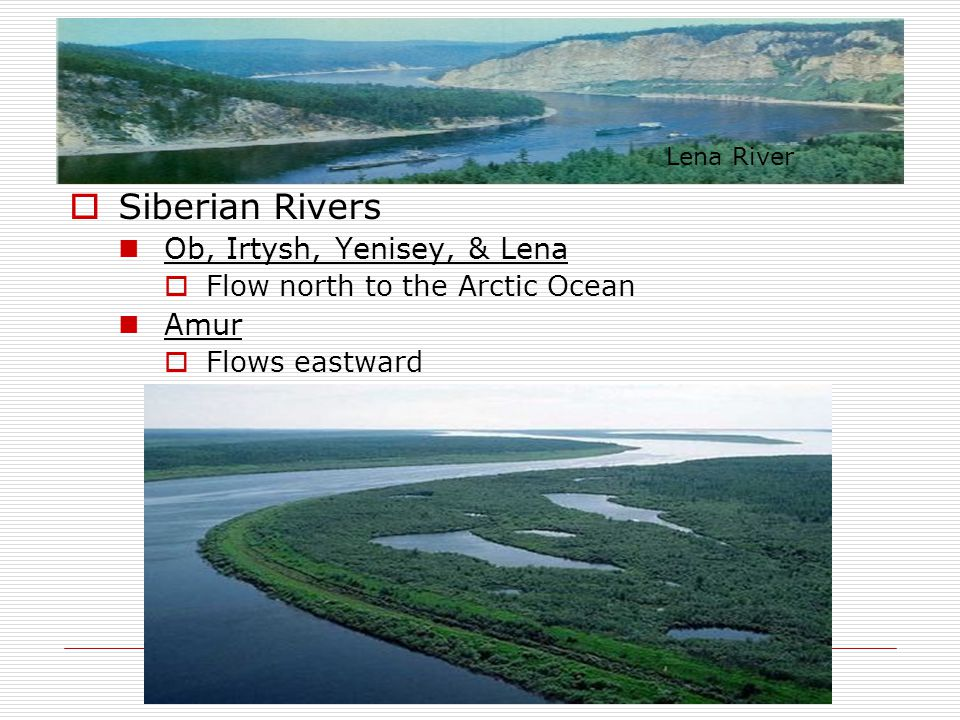 Siberian Rivers Ob, Irtysh, Yenisey, & Lena Amur