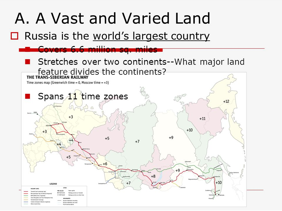 A. A Vast and Varied Land Russia is the world's largest country