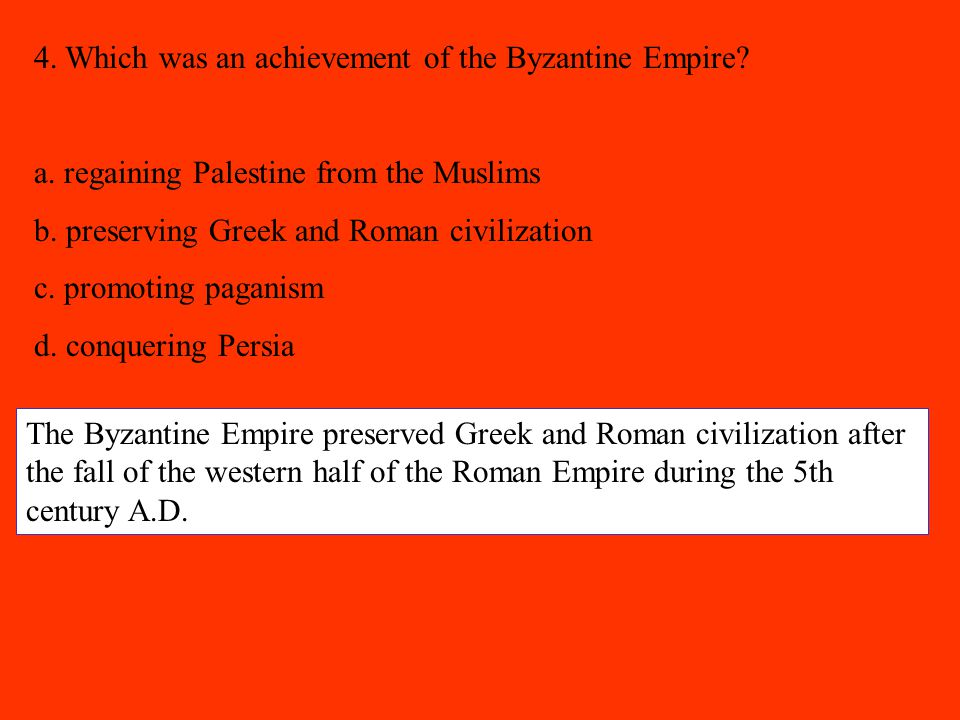 4. Which was an achievement of the Byzantine Empire
