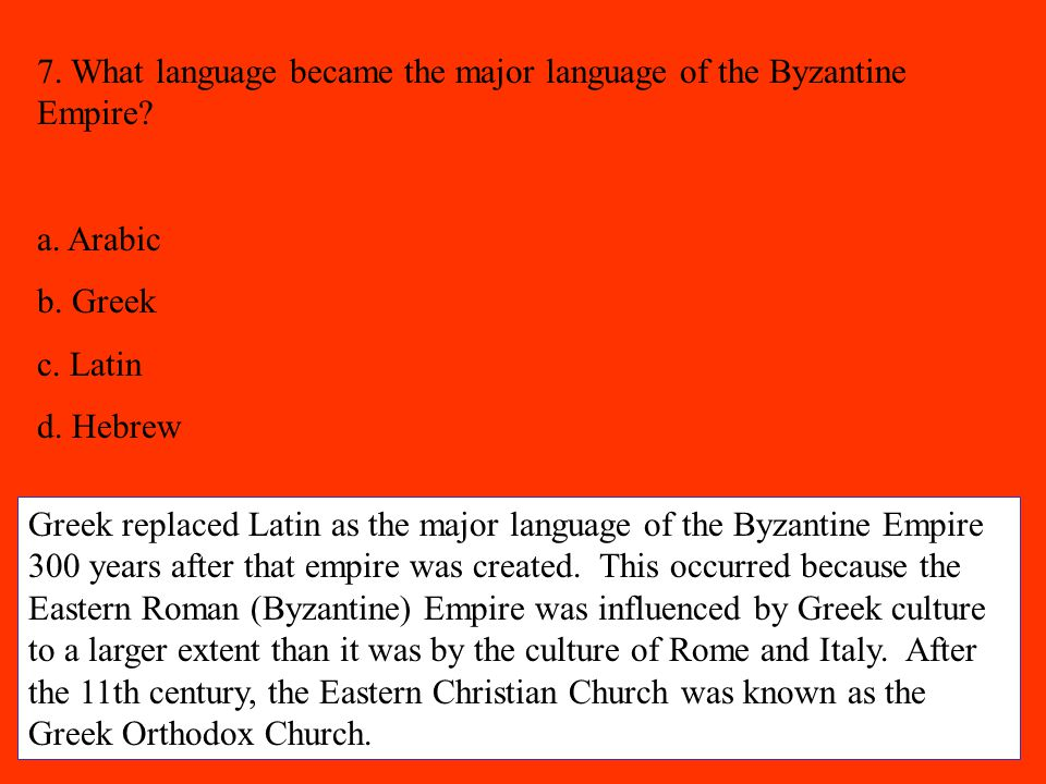7. What language became the major language of the Byzantine Empire