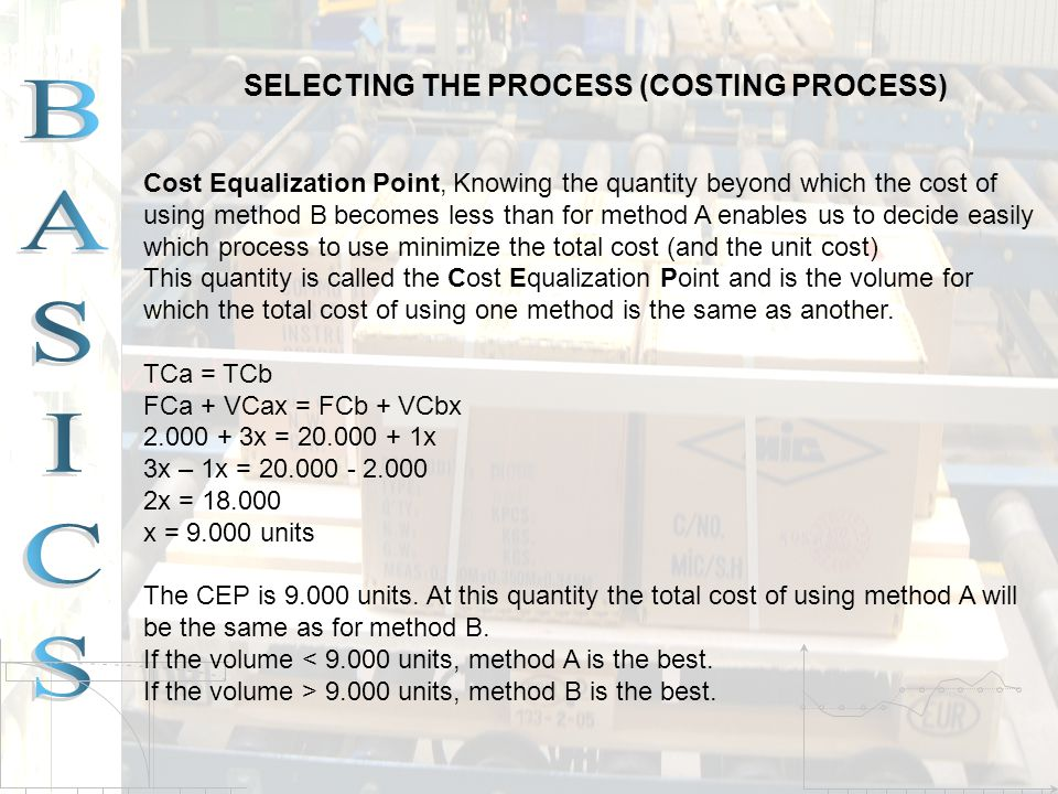 SELECTING THE PROCESS (COSTING PROCESS)