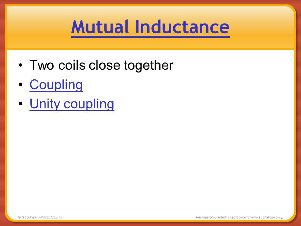 Mutual Inductance Two coils close together Coupling Unity coupling