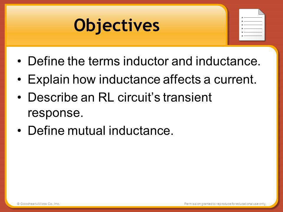 Objectives Define the terms inductor and inductance.