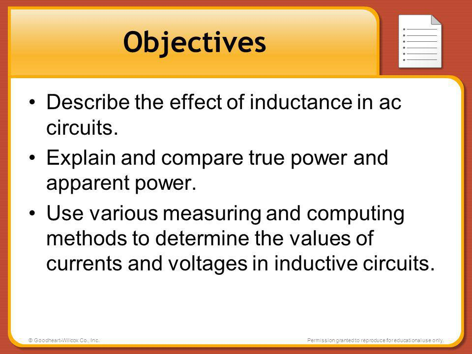 Objectives Describe the effect of inductance in ac circuits.