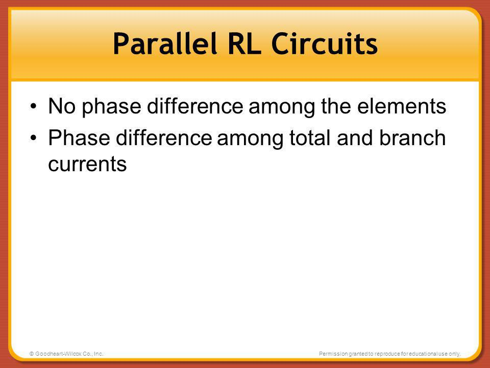 Parallel RL Circuits No phase difference among the elements